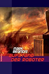 Mark Brandis - Aufstand der Roboter (Weltraumpartisanen 4)