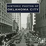 [(Historic Photos of Oklahoma City)] [By (author) Larry Johnson] published on (June, 2007)