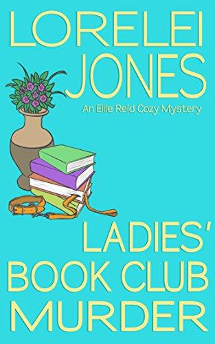 PDF Ladies' Book Club Murder: An Ellie Reid Cozy Mystery Download