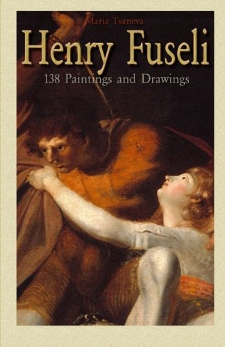 Henry Fuseli: 138 Paintings and Drawings
