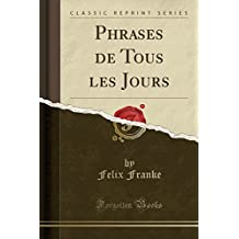 Phrases de Tous Les Jours (Classic Reprint)