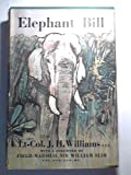 Front cover for the book Elephant Bill by J. H. Williams