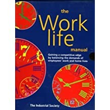 The Work-Life Manual: Gaining a Competitive Edge by Balancing the Demands of Employee's Work and Home Lives by Lucy Daniels (2003-07-25)