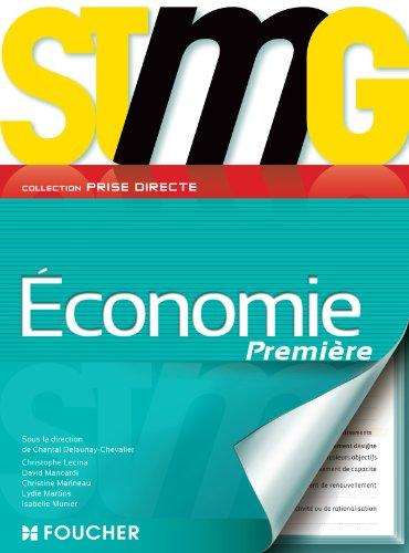 Prise directe Economie 1re Bac STMG par Chantal Delaunay-Chevalier, David Mancardi, Isabelle Munier, Christophe Lecina, Christine Marineau, Lydie Martins