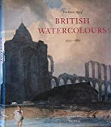 The Great Age of British Watercolours 1750-1880 (Art & Design)