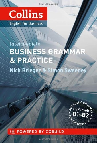 Business Grammar & Practice: B1-B2 (Collins Business Grammar and Vocabulary) by Nick Brieger (7-Apr-2011) Paperback