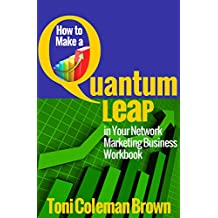 Quantum Leap: How to Make a Quantum Leap in Your Network Marketing Business (Workbook) (English Edition)