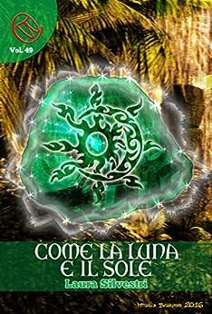 Come la Luna e il Sole (Wizards & Blackholes) di [Laura Silvestri, Luca Rachetta]