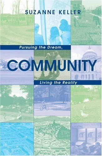 Community: Pursuing the Dream, Living the Reality (Princeton Studies in Cultural Sociology) by Suzanne Keller (2003-01-26)