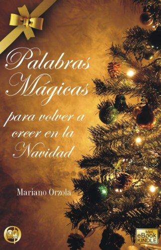Palabras Mágicas para volver a creer en Navidad por Mariano Orzola