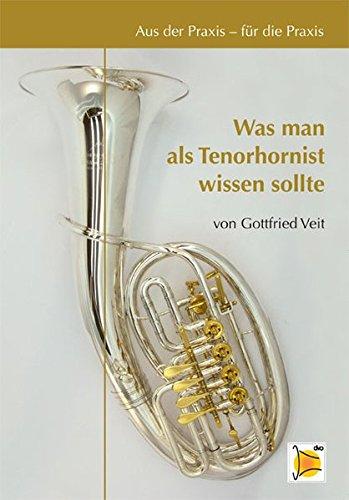 Aus-der-Praxis-fr-die-Praxis-Was-man-als-Tenorhornist-wissen-sollte