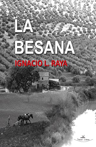 La Besana (Novela histórica) por Ignacio López Raya