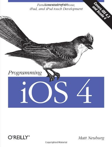 Programming iOS 4: Fundamentals of iPhone, iPad, and iPod touch Development (Definitive Guide) -