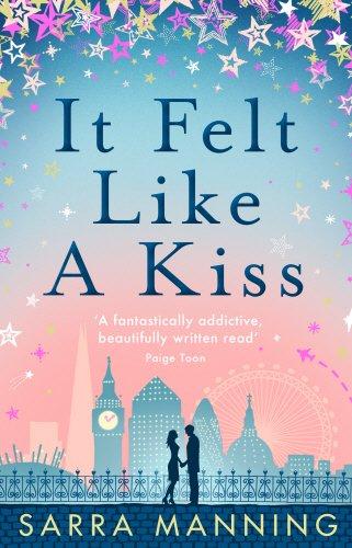 Buchseite und Rezensionen zu 'It Felt Like a Kiss' von Sarra Manning