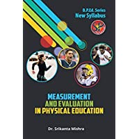 Measurement and Evaluation in Physical Education (B.P.Ed. Latest Syllabus Based)