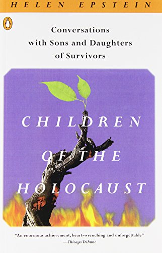 Children of the Holocaust: Conversations with Sons and Daughters of Survivors