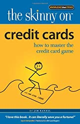 Credit Cards: How to Master the Credit Card Game (Skinny on)