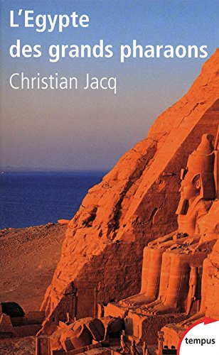 L'Egypte des grands pharaons par Christian JACQ