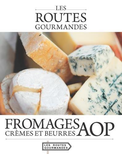 Les fromages, crèmes et beurres AOP