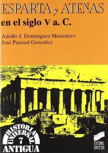 Esparta y Atenas en el siglo v a. C. (Historia universal ...