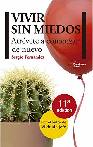 Vivir Sin Miedos (Plataforma Actual) por Sergio Fernández López