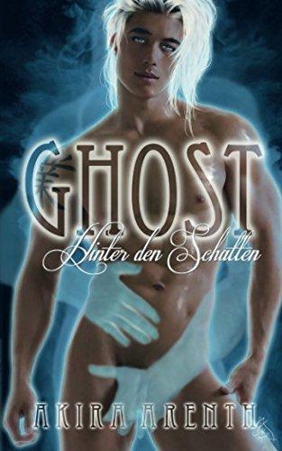 Ghost - Hinter den Schatten: Gay Fantasy Romance