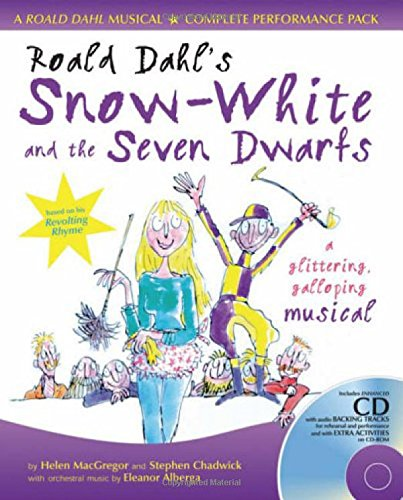 Collins Musicals - Roald Dahl's Snow-White and the Seven Dwarfs: A glittering galloping musical: Complete Performance Pack with Audio CD and CD-ROM