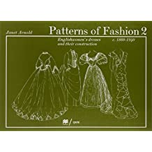 Patterns of Fashion 2 by Janet Arnold (3-Dec-1982) Paperback