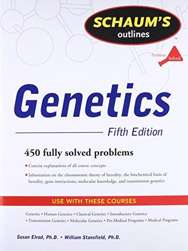 Schaum's Outline of Genetics, Fifth Edition (Schaum's Outline Series) -