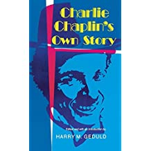 Charlie Chaplin's Own Story by Harry M. Geduld (1985-12-22)