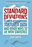 Standard Deviations: Flawed Assumptions, Tortured Date and Other Ways to Lie With Statistics