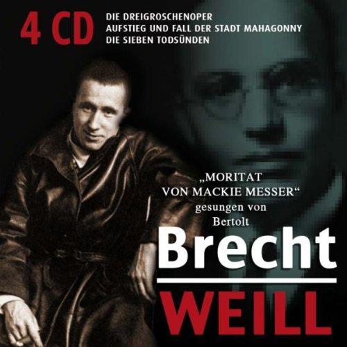 Brecht/Weill: Die Dreigroschenoper / Die Sieben Todsünden / Aufstieg und Fall der Stadt Mahagonny