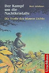 Der Kampf um die Nachtkristalle 1 - Die Trolle des blauen Lichts
