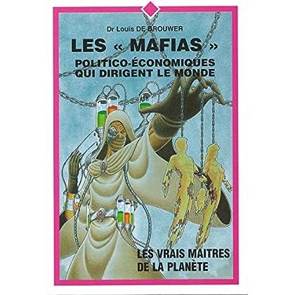 LES MAFIAS.POLITICO-ECONOMIQUES QUI DIRIGENT LE MONDE