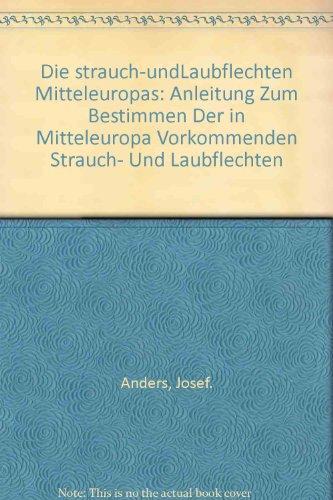 Die Strauch- und Laubflechten Mitteleuropas : vorkommenden Strauch- u. Laubflechten.