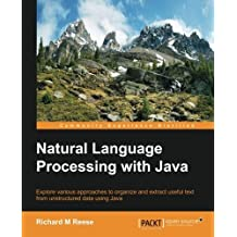 Natural Language Processing with Java (Community Experience Distilled) by Richard M Reese (2015-03-27)