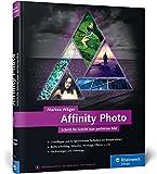 Affinity Photo: Schritt für Schritt zum perfekten Bild