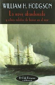 La nave abandonada: Y otros relatos de horror en el mar par William Hope Hodgson