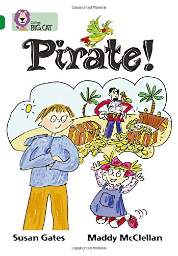 Pirate!: A story about Cal and Annie's first day at their new school. (Collins Big Cat): Band 15 Phase 5, Bk. 21