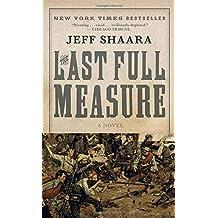 The Last Full Measure: A Novel of the Civil War (Civil War Trilogy, Band 3)