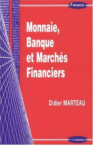 Monnaie, Banque et Marchés Financiers par Didier Marteau