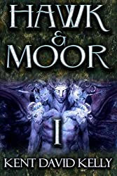 Hawk & Moor: Book 1 - The Dragon Rises (Volume 1) by Mr. Kent David Kelly (2015-01-16)
