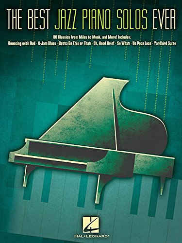 The Best Jazz Piano Solos Ever: 80 Classics, From Miles To Monk And More: Noten für Klavier (Hal Leonard Jazz Piano)