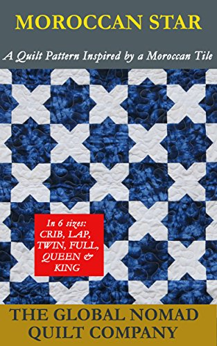 Moroccan Star (A Quilt Pattern Inspired by a Moroccan Tile) (English Edition) - Inglese Tile