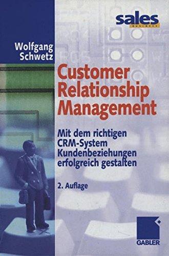 Customer Relationship Management. Mit dem richtigen CRM-System Kundenbeziehungen erfolgreich gestalten