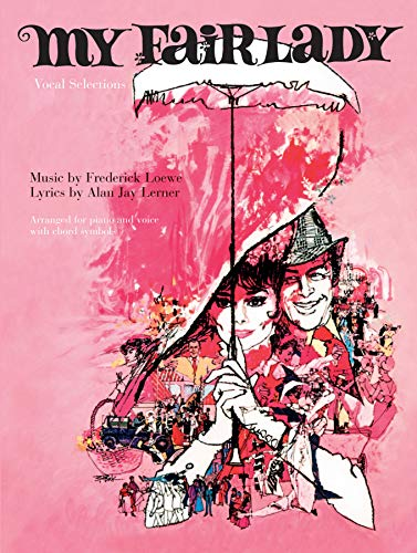 My Fair Lady (Vocal Selections): (Movie Vocal Selections) -