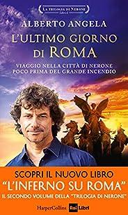 L'ultimo giorno di Roma (La trilogia di Nerone Vol