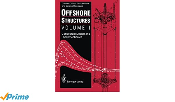 Offshore Structures: Volume I: Conceptual Design and Hydromechanics (Volume 1)