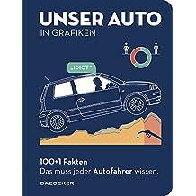UNSER AUTO in Grafiken: Baedekers 100+1 Fakten. Das muss jeder Autofahrer wissen. (Baedeker 100+1 Fakten)
