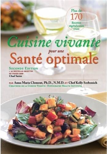 Cuisine vivante pour une santé optimale par Anna Maria Clement